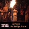 Yamuna, der heilige Strom (T-Luck & Don Shiv / TULSIBEATZ)