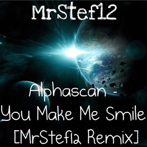 Alphascan - You Make Me Smile [MrStef12 Remix]