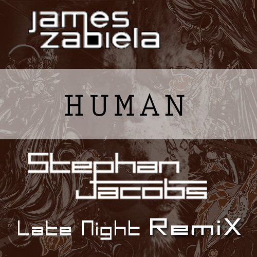 James Zabiela - Human (Stephan Jacobs Late Night Remix) - 2010