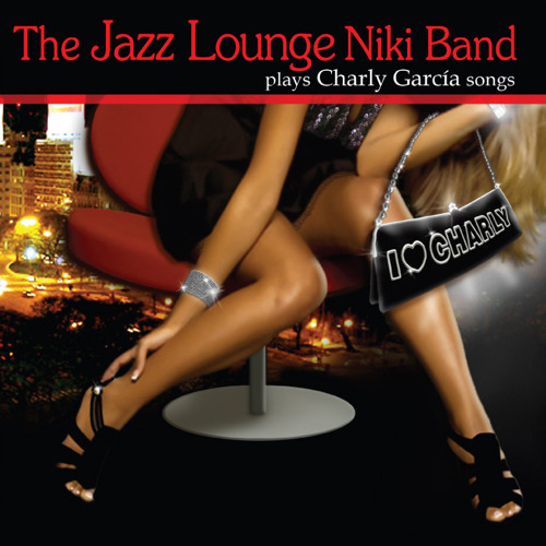 Chipi chipi  (Jazz Lounge Niki Band plays Charly García)