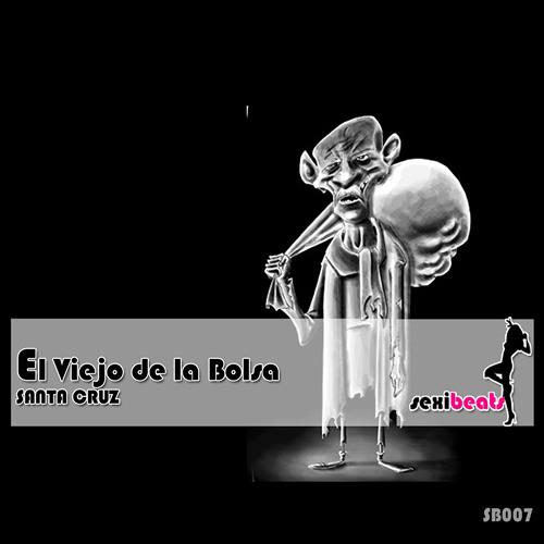 Santa Cruz - El Viejo de la Bolsa (Original Mix) Clip