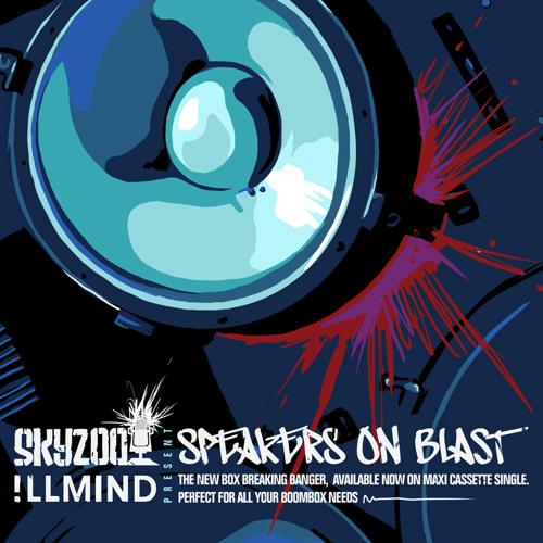 """Skyzoo & !llmind """"Speakers On Blast"""""""