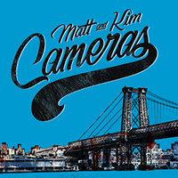 Matt & Kim - Cameras