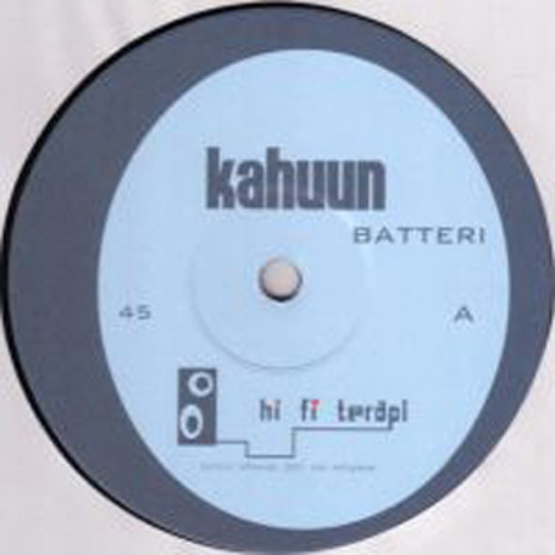 "Kahuun - Batteri (released on HiFi Terapi 12"" in 2001)"