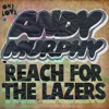 Reach For The Lazers (The Hump Day Project Remix) - Andy Murphy