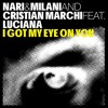 Nari & Milani & Cristian Marchi ft Luciana - I Got My Eye On You (Yreane Re-Rub) FREE DOWNLOAD