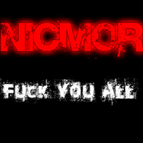 NICMOR - Who the Fuck [FREE DOWNLOAD]