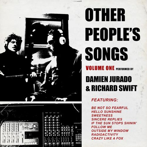 OTHER PEOPLE'S SONGS - Volume One - Performed by Damien Jurado & Richard Swift