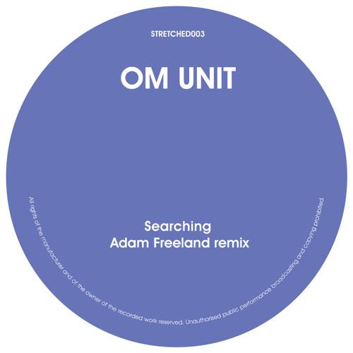 Om Unit 'Searching' Adam Freeland remix