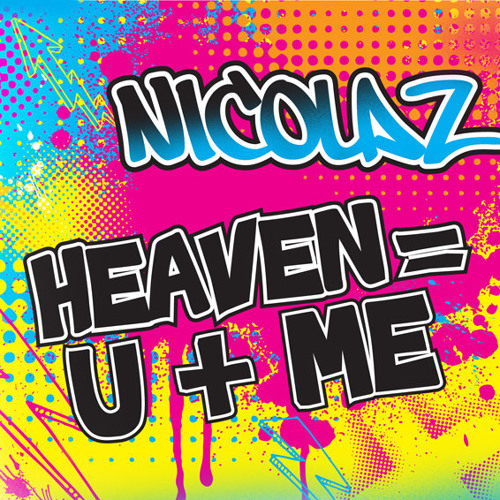 Nicolaz - Heaven = U + Me (Radio Edit)