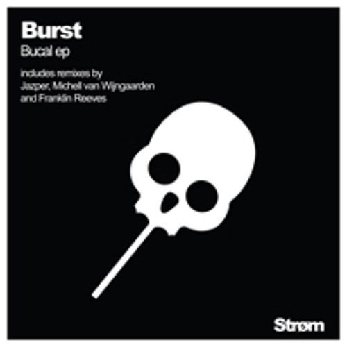 Burst- Bucal(Michell van Wijngaarden remix) [Strøm recordings Amsterdam] STR19