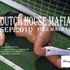 DUTCH HOUSE MAFIA - FULL MASH UP 2010 SEP @ KHM