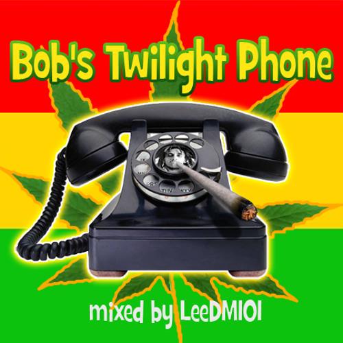 LeeDM101 - Bob's Twilight Phone (Dragonette / Bob Marley / UNKLE)