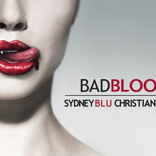 Sydney Blu & Christian Falero - Bad Blood