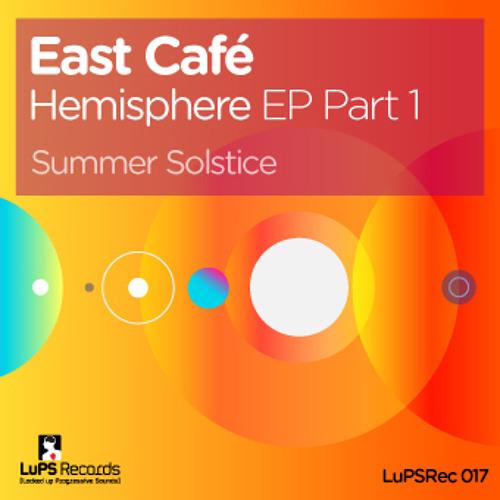 East Cafe - Summer Solstice (Embliss breaks remix) - LuPS