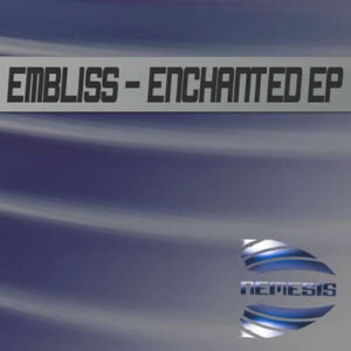 Embliss - Enchanted (original mix) - Nemesis