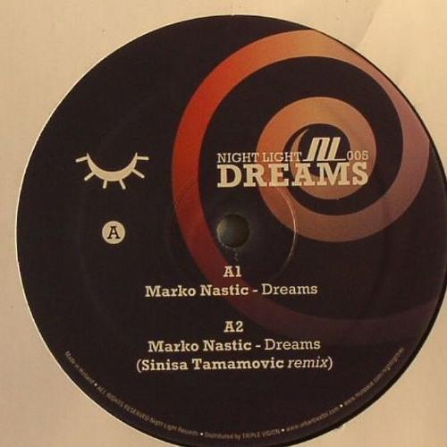 Marko Nastic - Dreams - Sinisa Tamamovic Remix - Night Light Records