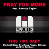 OUT NOW! Pray for More feat. Annette Taylor - This Time Baby (Classic Club Mix)