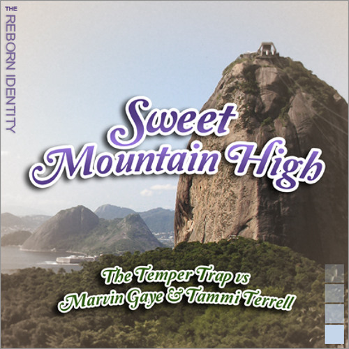 The Reborn Identity - Sweet Mountain High (The Temper Trap vs Marvin Gaye & Tammi Terrell)