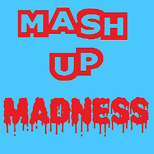 Mash Up Madness