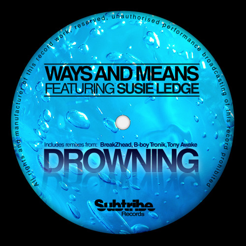 Ways and Means featuring Susie Ledge - Drowning (BreakZhead Remix) [SUBTRIBE]