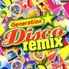 Generation Disco - Medley Radio Edit (Generation Disco - Never Can Say Goodbye - Daddy Cool - Can't Take My Eyes Off You - Could It Be Magic - Let's All Chant - Born To Be Alive)