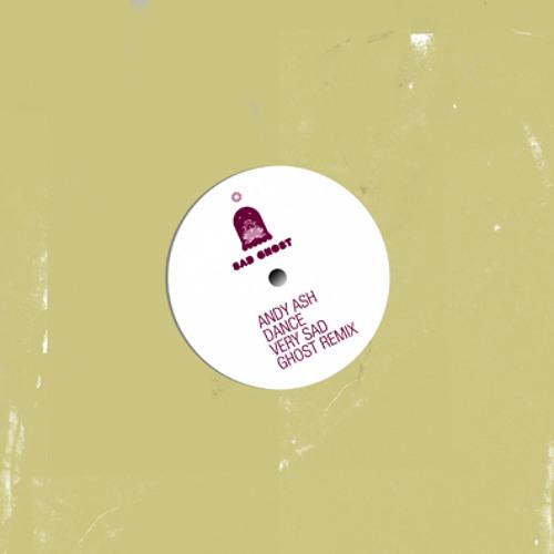 andy ash - dance (very sad ghost remix)
