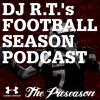 DJ R.T. Football Season Podcast - The Preseason