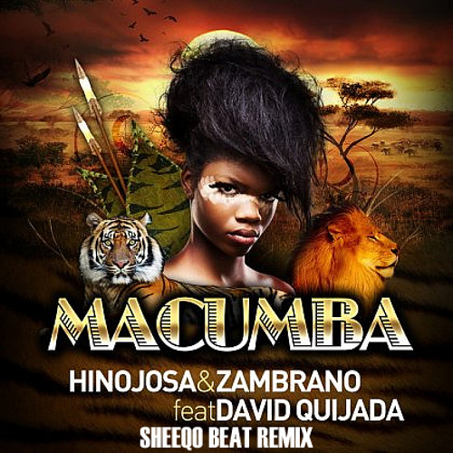 Macumba (Sheeqo Beat Remix) - Hinojosa & Zambrano Ft. David Quijada