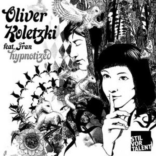 Oliver Koletzki feat. Fran - Hypnotized (Oliver Schories Remix)