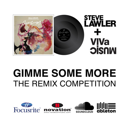 STEVE LAWLER - REMIX COMPETITION - GIMME SOME MORE