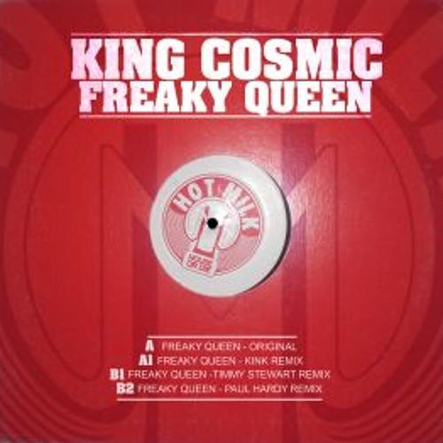 HOTMILK001 - King Cosmic - Freaky Queen (KiNK Rmx)