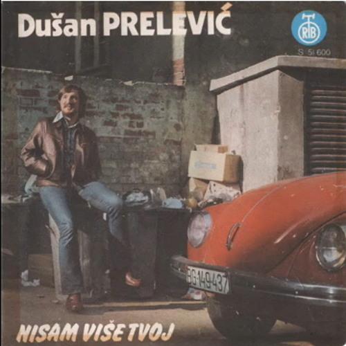 Dusan Prelevic Prele - Nisam vise tvoj
