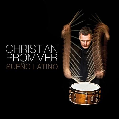 """Christian Prommer """"Sueno Latino"""""""