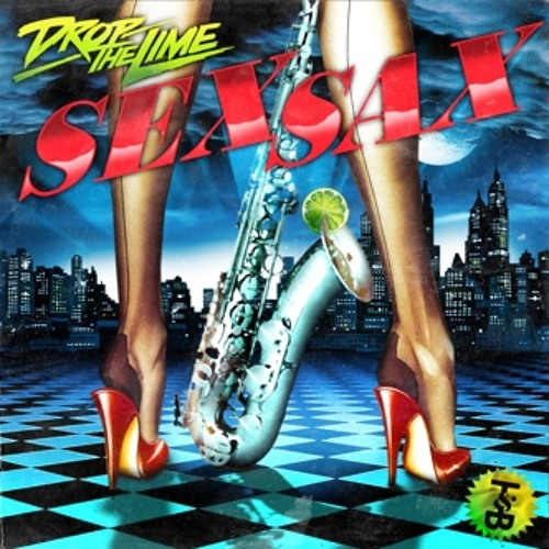 Drop The Lime: Sex Sax (Blu Jemz in Mellow Remix)