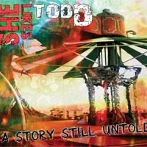"She Likes Todd - ""A Story Still Untold"""