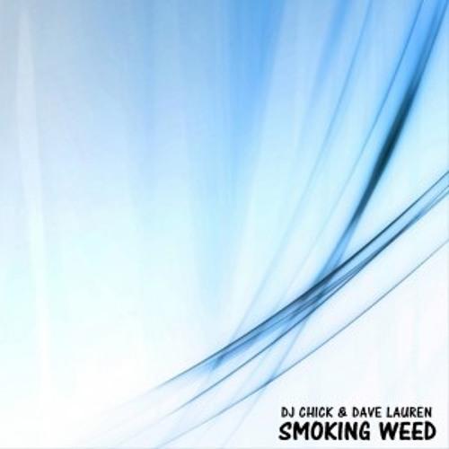 Dj Chick & Dave Lauren - Smoking Weed (Aquabeat Radio Mix) - Clorophila Records