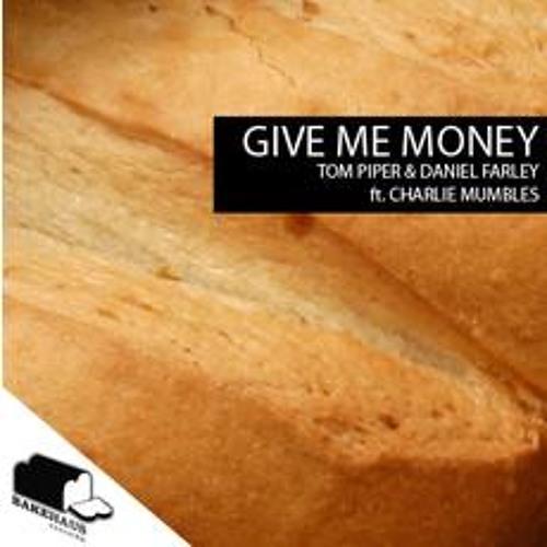 Tom Piper & Daniel Farley - Give Me Money (JoeySuki Remix)