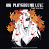 Air - Playground Love (Kimo C Remix)