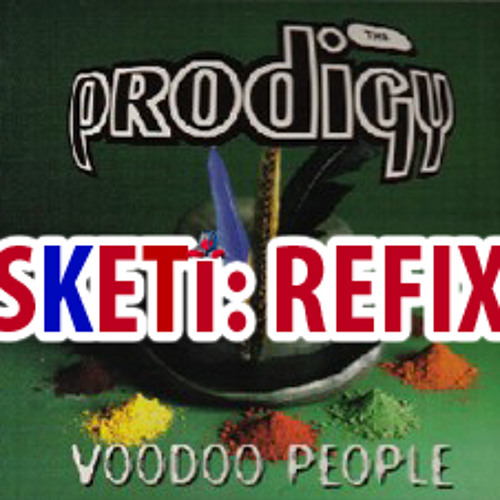 Prodigy - Voodoo People (Sketi Rmx-rub-edit-fix)