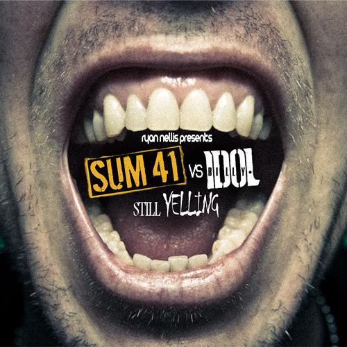 Still Yelling (Sum 41 vs. Billy Idol)