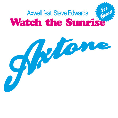 Axwell ft Steve Edwards – Watch The Sunrise (Vocal Dub)