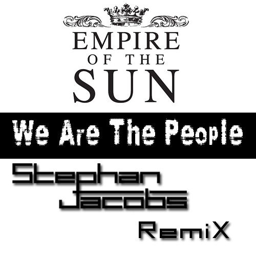 Empire of the Sun - We Are The People (Stephan Jacobs Remix) - 2009