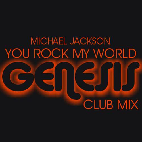 Michael Jackson - You Rock My World (Genesis Club Mix)