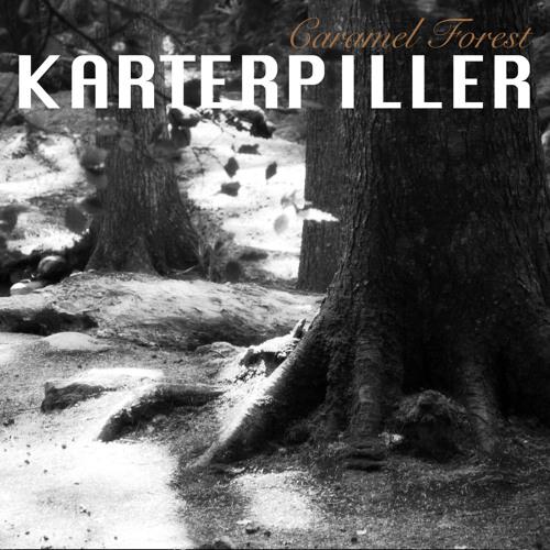 Karterpiller - Caramel forest