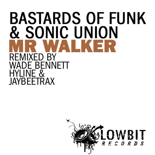 Bastards of Funk & Sonic Union - Mr Walker (Wade Bennett Remix)