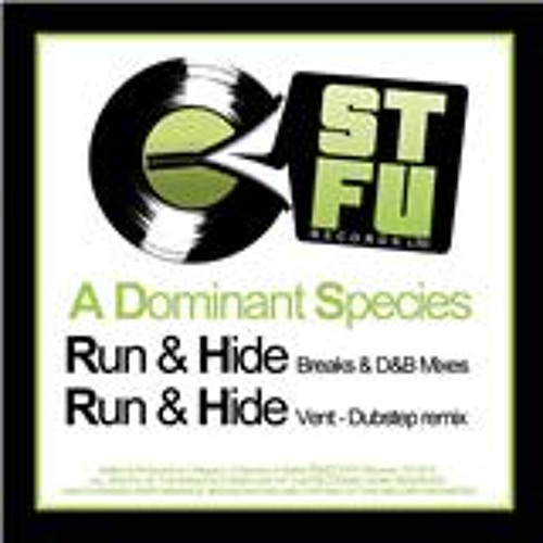 """A Dominant Species """"Run &Hide"""" VENT Dubstep remix STFU Records 001. OUT NOW!!"""