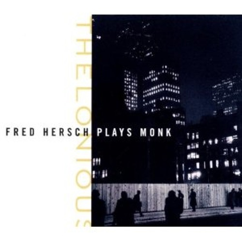 Fred Hersch Plays Monk - Light Blue Pannonica