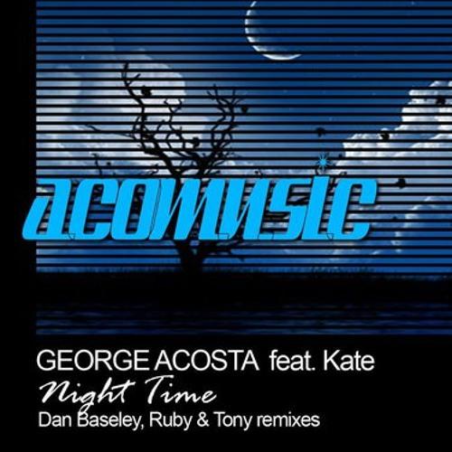 George Acosta Ft. Kate - Night Time (Ruby& Tony Rmx)