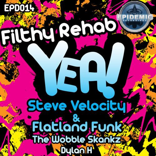 Filthy Rehab - Yea! (original mix)